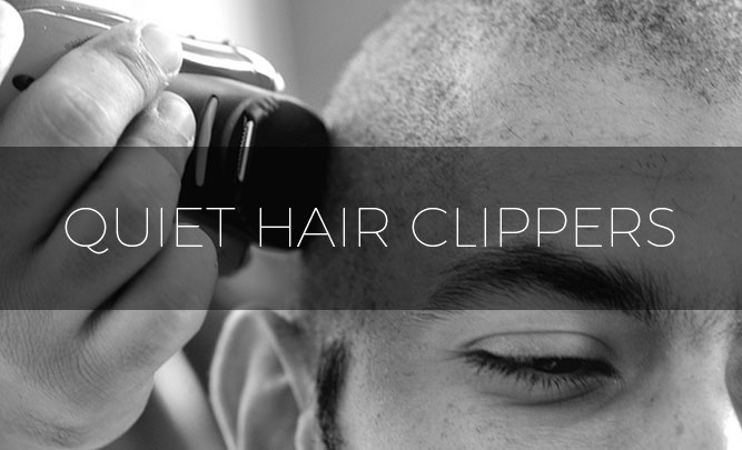 best quiet hair clippers